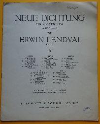 Lendvai, Erwin:  Neue Dichtung Op. 19 (Für Männerchor a Cappella Heft 4)