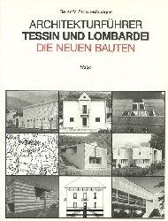 Brown-Manrique, Gerardo:  Architekturführer Tessin und Lombardei (Die neuen Bauten)  1. Auflage