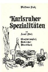 Karlsruhe - Stolz, Franz Josef:  Karlsruher Spezialitäten (Wiederhrsg. von Wolfram Stolz. (Nachdruck der Orginalausgabe Karlsruhe 1816)  1. Auflage