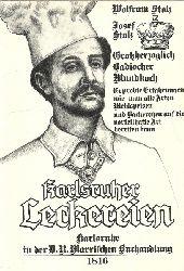 Karlsruhe - Stolz, Franz Josef:  Karlsruher Leckereien (Wiederhrsg. von Wolfram Stolz. (Nachdruck der Orginalausgabe Karlsruhe, Marx, 1816)  1. Auflage