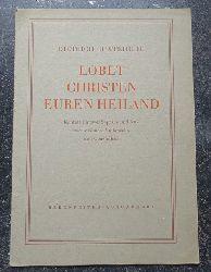 Buxtehude, Dietrich  Lobet Christen euren Heiland (Kantate für 2 Soprane und Baß zwei Violinen, Violoncello und Generalbaß)