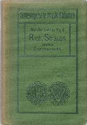 """Walden, Herwarth  Richard Strauss (Symphonien und Tondichtungen, nebst einer Einleitung v. Herwarth Walden """"Richard Strauss` Leben und Schaffen"""")"""