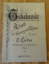 Tschaikowsky, Peter  Tschaikowsky-Album für Gesang und Klavier, Band 1 : 12 Lieder (mit dt.-engl. Text)