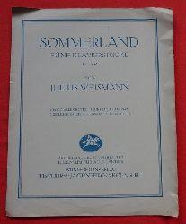 Weismann, Julius  Sommerland Opus 32 (Fünf Klavierstücke - Fliessend)