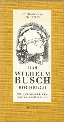 Grasdorf, Erich; Pia Gruber und Wilhelm Busch:  Das Wilhelm-Busch-Kochbuch (Traditionelle Rezepte aus Niedersachsen)  1. Auflage