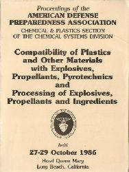 ohne Autor  Proceedings of the American Defense Preparedness Association. Chemical & Plastics Section of the Chemical Systems Division (Compatibility of Plastics and other Materials with Explosives, Propellants, Pyrotechnics and Processing of Explosives, Propellants and Ingredients)
