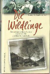 Schurhammer, Romy  Die Wildlinge (Das abenteuerliche Leben einer Schwarzwälder Familie im Glottertal, im Reich des Zaren und im Indianerland am Mississippi)