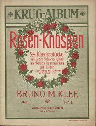 Klee, Bruno M.  Rosen-Knospen (24 Klavierstücke mittlerer Schwierigkeit über beliebte Opernmelodien und Lieder. Für den Vortrag und Unterricht neu bearbeitet von Bruno M. Klee. Hier: Ausgabe für Klavier zu 2 Händen. Heft I)
