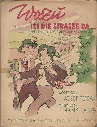 """Petrak, Josef (Worte) und Hans (Musik) Lang  Wozu ist die Strasse da... (Marschlied aus dem Tonfilm """"Lumpacivagabundus""""; Gesang und Piano)"""