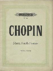 Chopin, Frederic  Scherzi F-Moll-Fantasie (kritisch revidiert von Herrmann Scholtz)