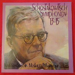 Schostakowitsch, Dmitri  Symphonien 13-15 (Kyrill Kondraschin Moskauer Philharmonie)