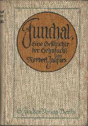 Jacques, Norbert  Funchal (Eine Geschichte der Sehnsucht)
