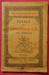 Straßburg / Elsaß - Woerl, Leo:  Führer durch Strassburg i. E. und Umgebung (Mit Plan der Stadt, Illustrationen und Karte der Umgebung)  XII. Auflage