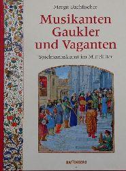 Bachfischer, Margit:  Musikanten, Gaukler und Vaganten (Spielmannskunst im Mittelalter)  1. Auflage