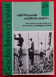 Geschichtswerkstatt e.V. (Hrsg.)  Elf Freunde müsst ihr sein! (Einwürfe und Anstösse zur deutschen Fussballgeschichte)