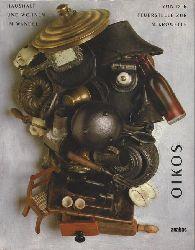 Andritzky, Michael (Hrsg.)  Oikos (von der Feuerstelle zur Mikrowelle ; Haushalt und Wohnen im Wandel (Katalogbuch zur Ausstellung)