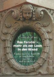 Lundbeck, Christian  Das Fenster - Mehr als ein Loch in der Wand