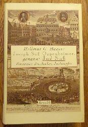 Haasis, Hellmut G.:  Joseph Süß Oppenheimer, genannt Jud Süß (Finanzier, Freidenker, Justizopfer)  1. Ausgabe