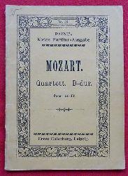 Mozart, Wolfgang Amadeus  Quartett No. 8 D-dur (Quartett für 2 Violinen, Viola und Violoncell)