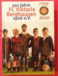Böhm, Arthur und Heinz Eiffler  1906 - 2006. 100 Jahre FC Viktoria Berghausen 1906
