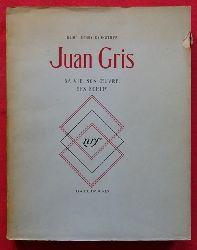 Gris, Juan - Kahnweiler, Daniel-Henry:  Juan Gris. S vie, son oeuvre, ses écrits 3. Ausgabe