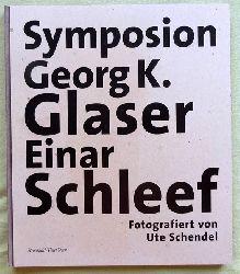 Glaser, Georg K. - Rohrwasser, Michael (Hg.) und Ute (Fotos) Schendel:  Symposion Georg K. Glaser / Einar Schleef 1. Ausgabe