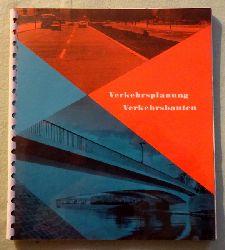 Suhr, Otto (Vorwort)  Verkehrsplanung, Verkehrsbauten