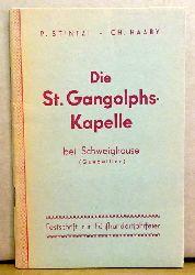 Schweighouse - Stintzi, P.; und Ch. Haaby:  Die St. Gangolphs-Kapelle bei Schweighouse (Guebwiller) (Festschrift zur Fünfhundertjahrfeier)  1. Auflage