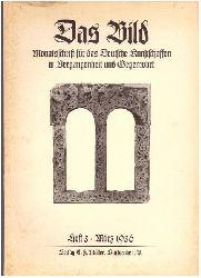 Hochschule der Bildenden Künste, (Hg.)  Das Bild. Monatsschrift für das Deutsche Kunstschaffen in Vergangenheit und Gegenwart. März 1936 Heft 3