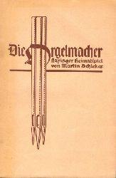 Schleker, Martin  Die Orgelmacher (Hayinger Heimatspiel in 4 Akten)
