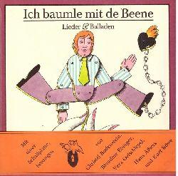 Roatsch, Horst:  Ich baumle mit de Beene (3 1/2 Dutzend Lieder & Balladen... nicht nur von Klabund)  2. Auflage