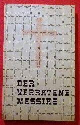 Fuchs, Günter Bruno  Der verratene Messias (Essay um den Dichter Wolfgang Borchert)