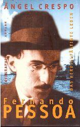 Pessoa, Fernando - Crespo, Angel:  Fernando Pessoa. Das Vervielfaltigte Leben (Eine Biographie)  1. Auflage