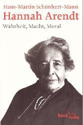 Arendt, Hannah - Schönherr-Mann, Hans-Martin:  Hannah Arendt: Wahrheit, Macht, Moral 1. Auflage