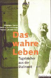 Garros, Véronique (Hrsg.):  Das wahre Leben (Tagebücher aus der Stalin-Zeit)  1. Auflage