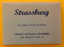 Strassburg - ohne Autor:  Strassburg (20 schöne Photoaufnahmen)