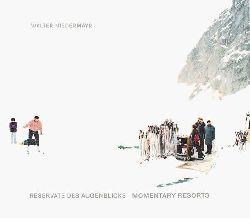Niedermayr, Walter  Reservate des Augenblicks / Momentary Resorts (dt.-engl.)