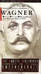 """Neuzner, Bernd; und Horst Brandstätter:  Wagner. Lehrer, Dichter, Massenmörder (Samt Hermann Hesses Novelle """"Klein und Wagner"""")  1. Ausgabe"""