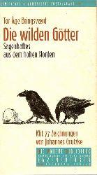 Bringsvaerd, Tor Age:  Die wilden Götter. Sagenhaftes aus dem hohen Norden 1. Ausgabe limitiert u. numeriert