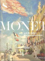 Monet, Claude (Illustrator); und Felix (Herausgeber) Krämer:  2 Titel / 1. Monet und die Geburt des Impressionismus [anlässlich der Ausstellung Städel Museum, Frankfurt am Main, 11. März - 21. Juni 2015]  1. Auflage