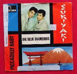 Die Blue Diamonds  Sukiyaki / Piccadilly Baby (Single-Platte 45 UpM)