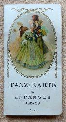 Tanz-Karte für Anfänger 1928/29 (Innen gedruckt 18 verschiedene Tänze mit gegenüberliegenden Namenseintragungen (wohl Namen der Tanzpartner)