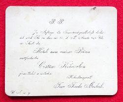 """Einladung / Karte """"Im Auftrage der Tanzstundsgesellschaft beehre ich mich Sie zu dem am 14.d.M. Abends 1/2 9 Uhr im Saale des """"Hotels zum weissen Bären"""" stattfindenden Costüm-Kränzchen freundlichts einzuladen (Hochachtungsvoll Frieda Morlock)"""