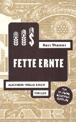 Thomas, Ross  Fette Ernte (Thriller)