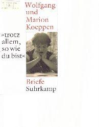 """Koeppen, Wolfgang; und Marion Koeppen:  Briefe (""""... trotz allem, so wie du bist"""")  1. Auflage"""