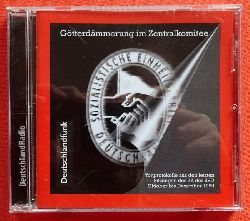 ohne:  CD. Götterdämmerung im Zentralkomitee (Tonprotokolle aus den letzten Sitzungen des ZK der SED Oktober bis Dezember 1989)  CD