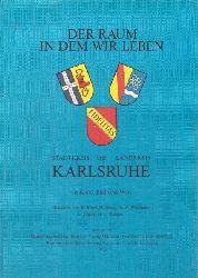 Kögel, B. und H. Meny  Der Raum in dem wir leben. Stadtkreis und Landkreis Karlsruhe in Karte, Wort und Bild
