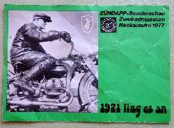 "Zündapp:  ""1921 fing es an"" (Zündapp-Sonderschau Zweiradmuseum Neckarsulm 1977)"