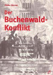 Zimmer, Hasko  Der Buchenwald-Konflikt (Zum Streit um Geschichte und Erinnerung im Kontext der deutschen Vereinigung)