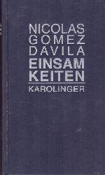 Gómez Dávila, Nicolás:  Einsamkeiten (Glossen und Text in einem)  unveränd. Neuauflage